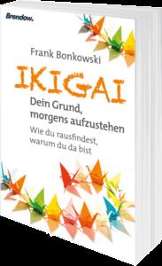 Frank Bonkowski IKIGAI